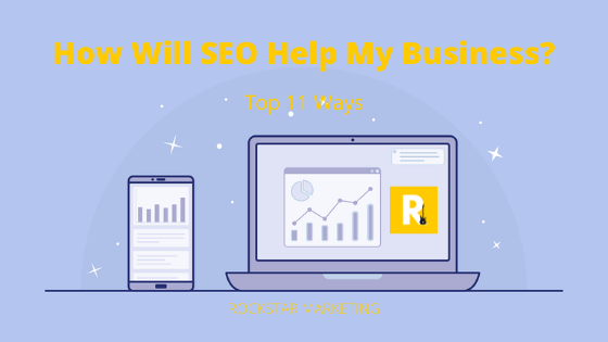 How Will SEO Help My Business