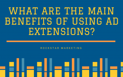 The Main Benefits Of Using Ad Extensions in 2021
