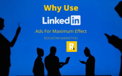 Why Use LinkedIn Ads For Maximum Effect?